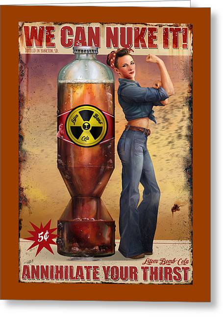 We Can Nuke It Greeting Card by Steve Goad