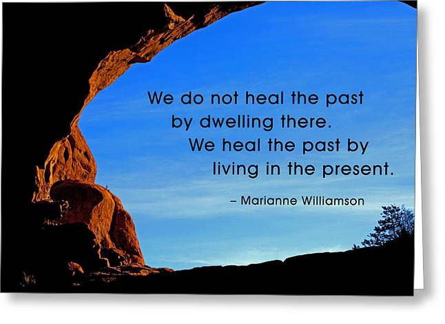 We Do Not Heal The Past By Greeting Card
