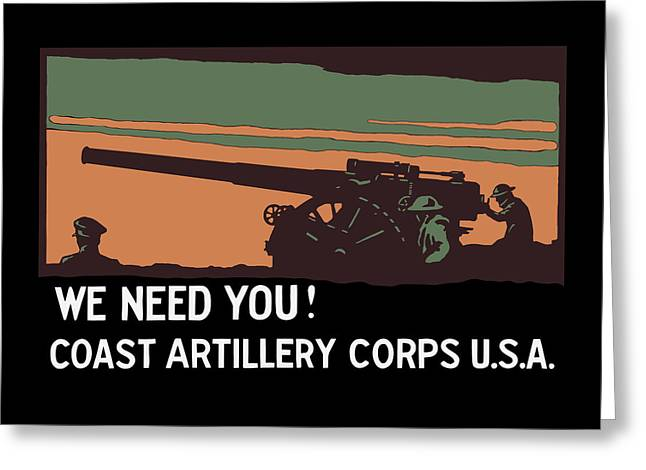 We Need You - Coast Artillery Corps Usa Greeting Card