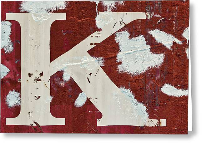 Weathered Letter K Greeting Card by Carol Leigh