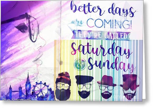 Divya khandelwal greeting cards greeting card featuring the digital art weekend by divya khandelwal m4hsunfo