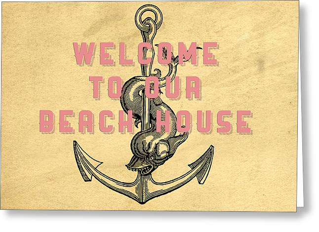 Welcome To Our Beach House Greeting Card by Edward Fielding