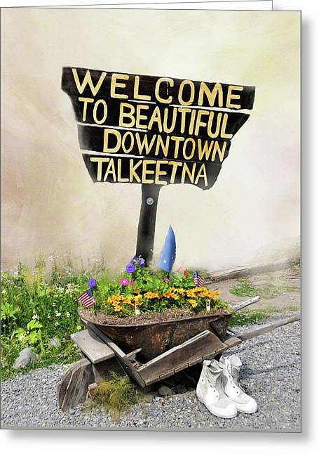Welcome To Talkeetna Alaska Greeting Card