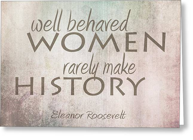 Greeting Card featuring the digital art Well Behaved Women by Ann Powell