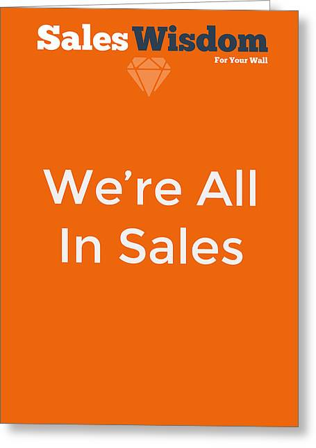 We're All In Sales Greeting Card by Ike Krieger