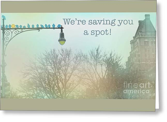 Greeting Card featuring the photograph We're Saving You A Spot by Sandy Moulder