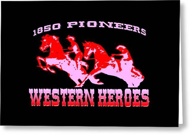 Western Heroes 1850 Pioneers - Tshirt Design Greeting Card by Art America Gallery Peter Potter