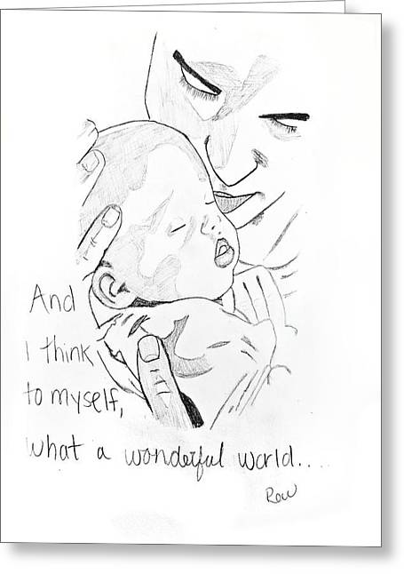 Greeting Card featuring the drawing What A Wonderful World by Rebecca Wood