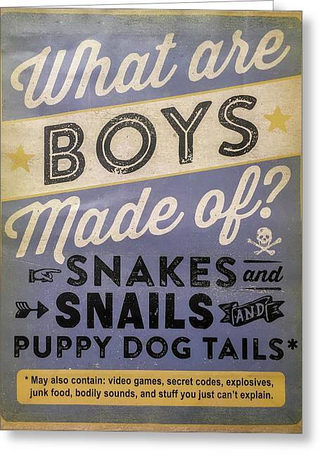 What Are Boys Made Of Signage Art Greeting Card by Reid Callaway