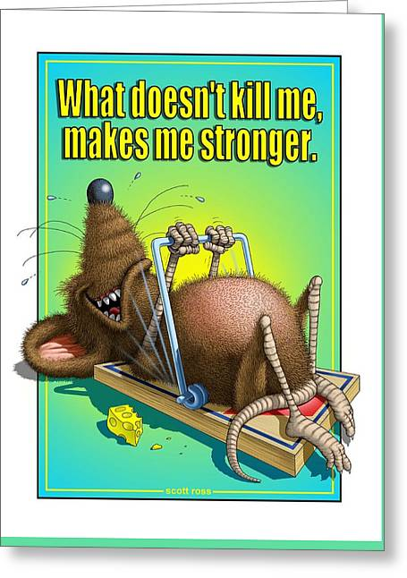 What Doesn't Kill Me... Greeting Card