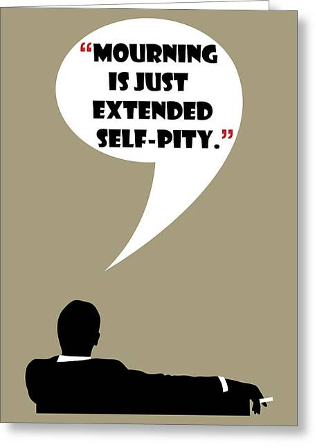 What Is Mourning - Mad Men Poster Don Draper Quote Greeting Card by Beautify My Walls