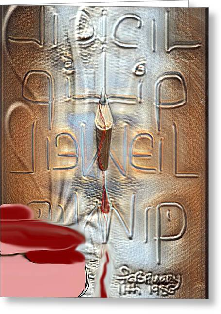 What Is Your Bloody Point? Greeting Card by Marcia Kaye Rogers