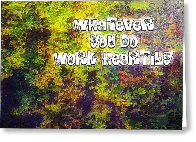 Whatever You Do Work Heartily Colossians 3 23 Greeting Card