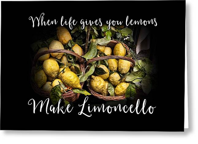 When Life Gives You Lemons, Make Limoncello Greeting Card by Antique Images