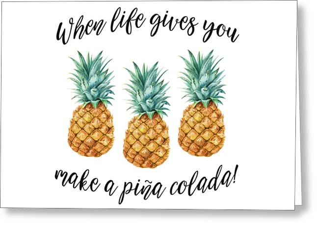 Greeting Card featuring the painting When Life Gives You Pineapple Make A Pina Colada by Georgeta Blanaru
