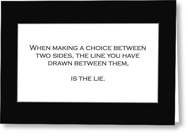 When Making A Choice Between Two Sides... Greeting Card