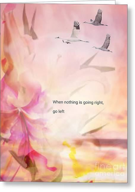 When Nothing Goes Right Greeting Card