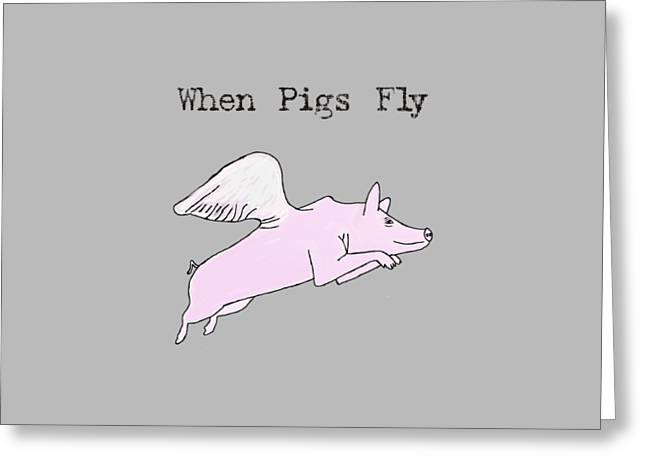 Flying Animal Greeting Cards - When Pigs Fly Greeting Card by Priscilla Wolfe