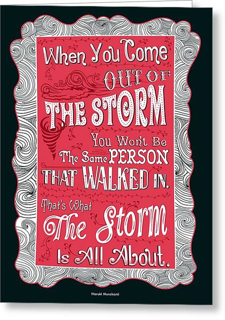 When You Come Out Of The Storm You Wont Be The Same Person Quotes Poster Greeting Card by Lab No 4