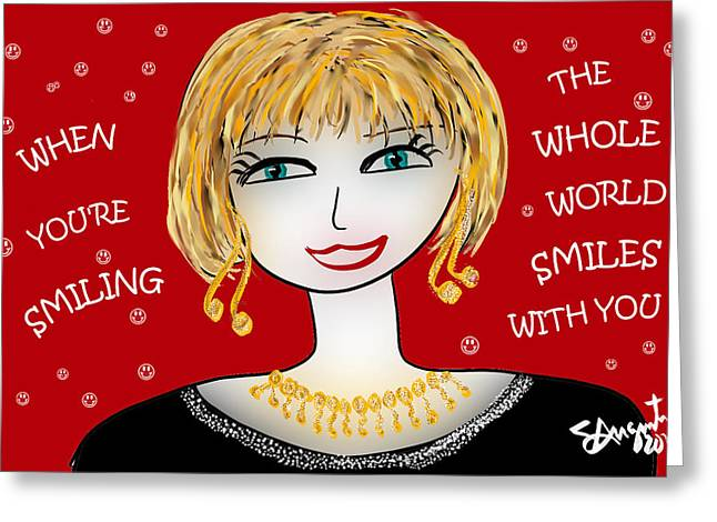 When You're Smiling The Whole World Smiles With You Greeting Card