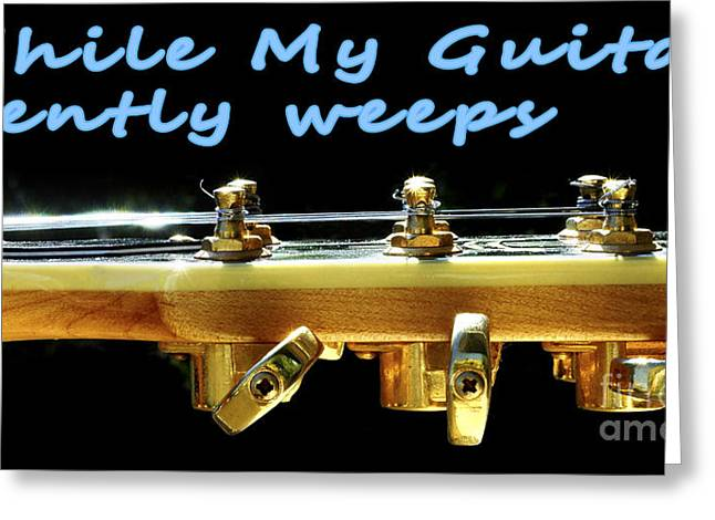 While My Guitar Gently Weeps Greeting Card by Ilan Rosen