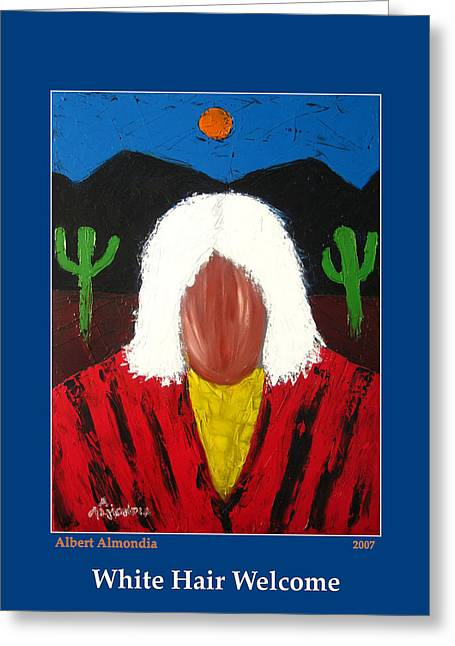 White Hair Welcome Greeting Card by Albert Almondia