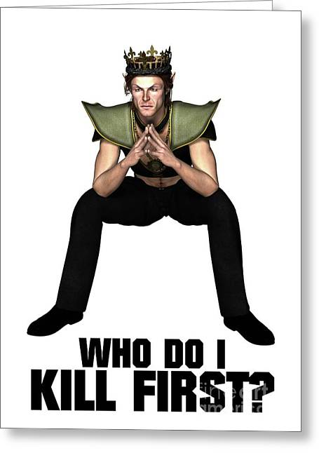 Who Do I Kill First? Greeting Card