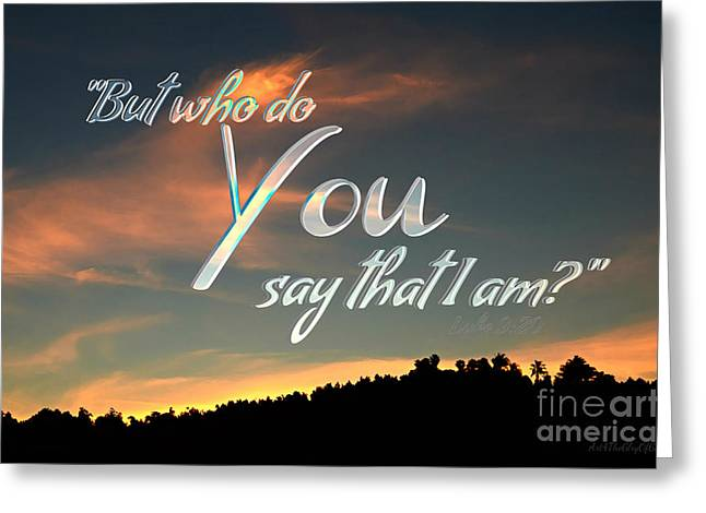 Who Do You Say That I Am Greeting Card by Sharon Soberon