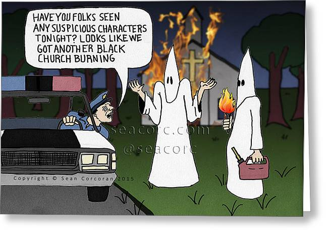 Who Is Burning Black Churches? Greeting Card by Sean Corcoran