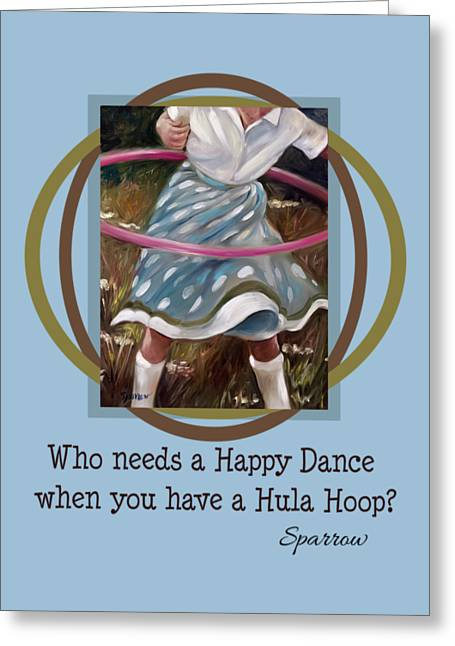 Who Needs A Happy Dance When You Have A Hula Hoop Greeting Card