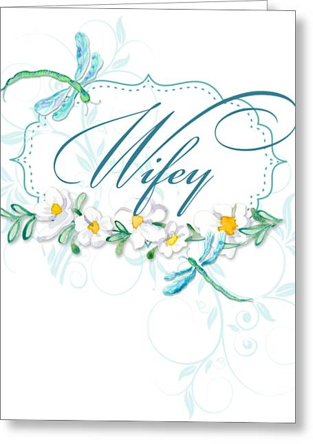 Wifey New Bride Dragonfly W Daisy Flowers N Swirls Greeting Card