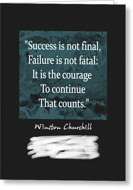 Winston Churchill Quote Greeting Card by Dan Sproul