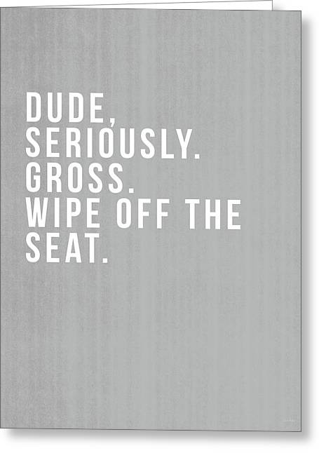 Wipe Off The Seat- Art By Linda Woods Greeting Card