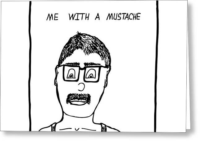 With A Mustache Greeting Card by Karl Addison