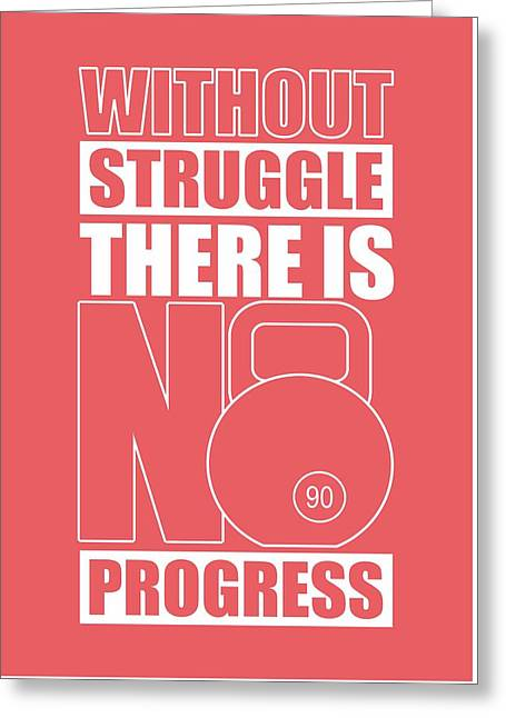 Without Struggle There Is No Progress Gym Motivational Quotes Poster Greeting Card by Lab No 4
