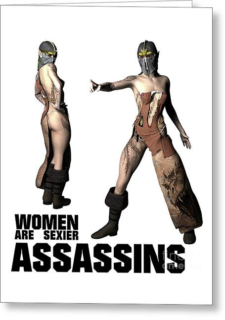 Women Are Sexier Assassins Greeting Card