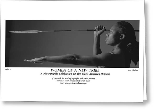 Women Of A New Tribe - Debra With Spear Greeting Card by Jerry Taliaferro