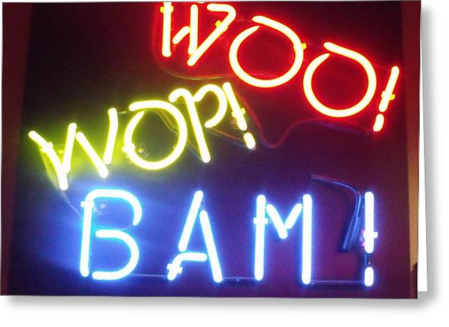 Woo Wop Bam Greeting Card by Anna Villarreal Garbis