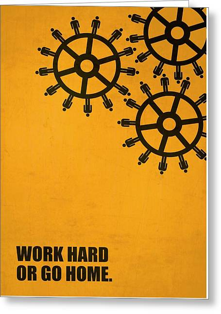 Work Hard Or Go Home Corporate Start-up Quotes Poster Greeting Card by Lab No 4