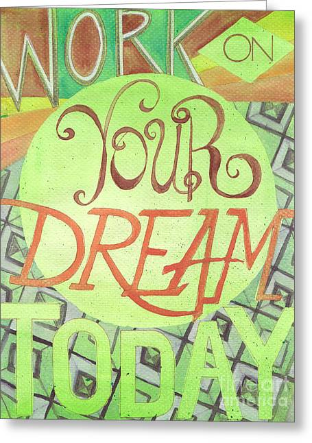 Greeting Card featuring the painting Work On Your Dream by Erin Fickert-Rowland