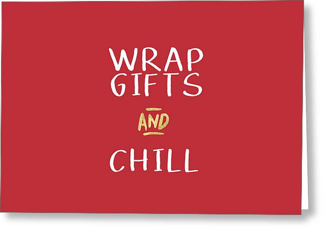 Wrap Gifts And Chill- Art By Linda Woods Greeting Card by Linda Woods
