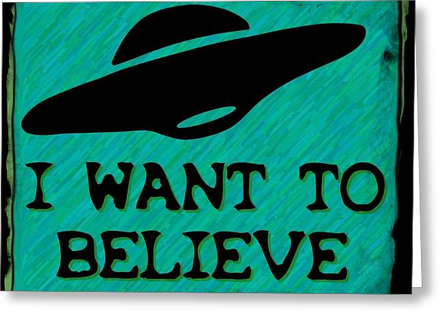 X Files I Want To Believe Greeting Card by Kyle J West