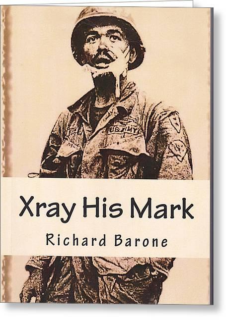 Xray His Mark Greeting Card by Richard Barone