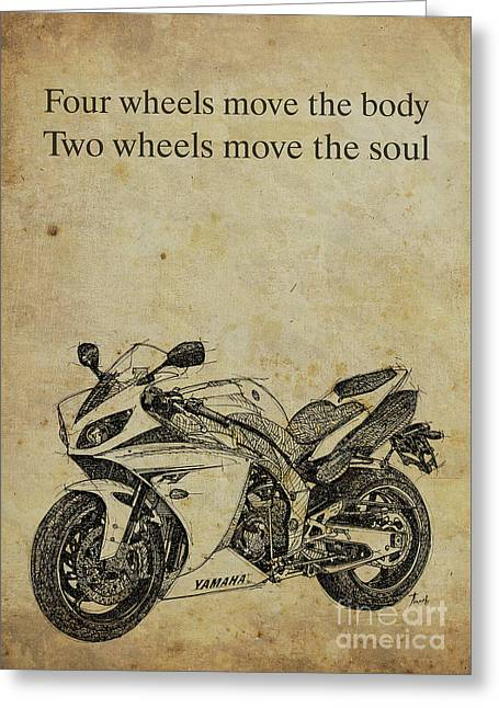 Yamaha Quote, Four Wheels Move The Body, Two Wheels Move The Soul Greeting Card by Pablo Franchi