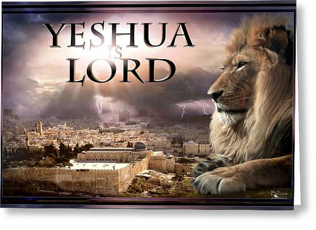 Yeshua Is Lord Greeting Card by Bill Stephens
