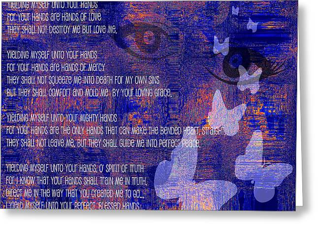 Yielding Myself Unto Your Hands Greeting Card by Fania Simon