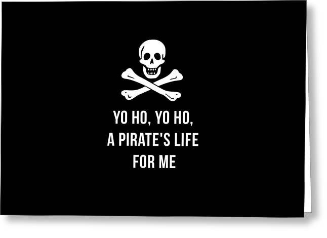Yo Ho Yo Ho A Pirate Life For Me Tee Greeting Card by Edward Fielding