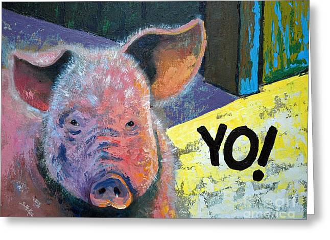 Yo Pig Greeting Card by Suzanne McKee