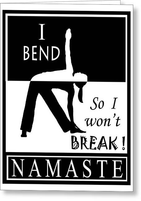 Yoga - Bend So You Won't Break Greeting Card