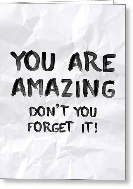 You Are Amazing Greeting Card by Samuel Whitton